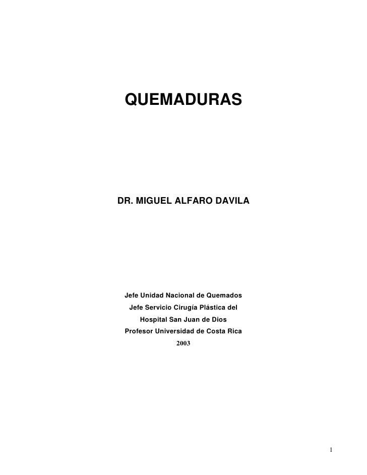QUEMADURAS     DR. MIGUEL ALFARO DAVILA      Jefe Unidad Nacional de Quemados   Jefe Servicio Cirugía Plástica del      Ho...