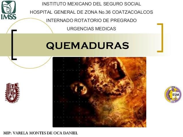INSTITUTO MEXICANO DEL SEGURO SOCIAL HOSPITAL GENERAL DE ZONA No.36 COATZACOALCOS INTERNADO ROTATORIO DE PREGRADO URGENCIA...