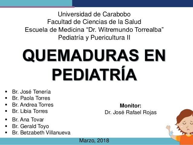 """Universidad de Carabobo Facultad de Ciencias de la Salud Escuela de Medicina """"Dr. Witremundo Torrealba"""" Pediatría y Pueric..."""