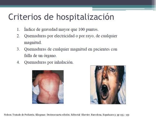 Criterios de hospitalización Nelson. Tratado de Pediatría. Kliegman Decimocuarta edición. Editorial Elsevier. Barcelona, E...