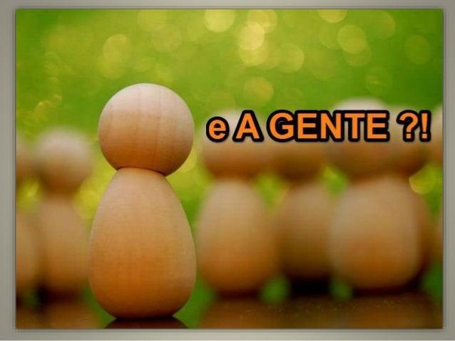 A GENTE é uma expressão que sempre pressupõe a primeira pessoa DO DISCURSO Isto é, O FALANTE.  Usa-se da mesma maneira q...