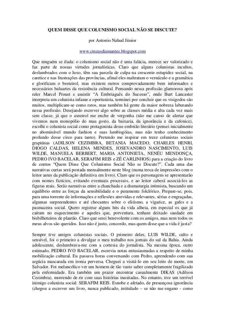 QUEM DISSE QUE COLUNISMO SOCIAL NÃO SE DISCUTE?                               por Antonio Nahud Júnior                    ...