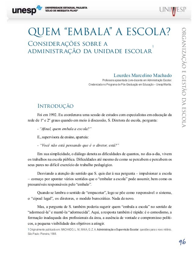 """organizaçãoegestãodaescola 96 QUEM """"EMBALA"""" A ESCOLA? Considerações sobre a administração da unidade escolar 1 Lourdes Mar..."""