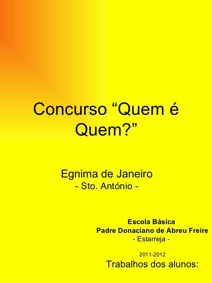 """Concurso """"Quem é Quem?"""" Egnima de Janeiro - Sto. António - Escola Básica  Padre Donaciano de Abreu Freire - Estarreja -  2..."""