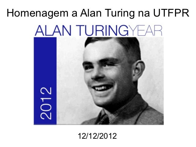 Homenagem a Alan Turing na UTFPR            12/12/2012