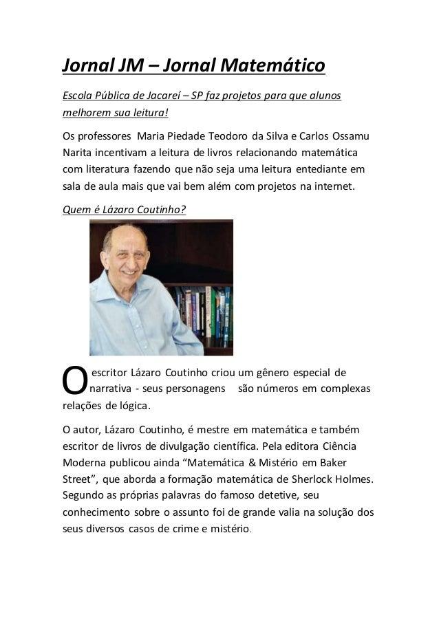 Jornal JM – Jornal Matemático Escola Pública de Jacareí – SP faz projetos para que alunos melhorem sua leitura! Os profess...