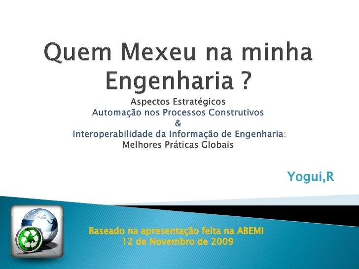 Yogui,R    Baseado na apresentação feita na ABEMI       12 de Novembro de 2009