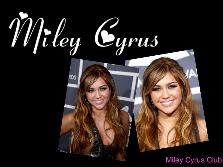 Miley Cyrus Club