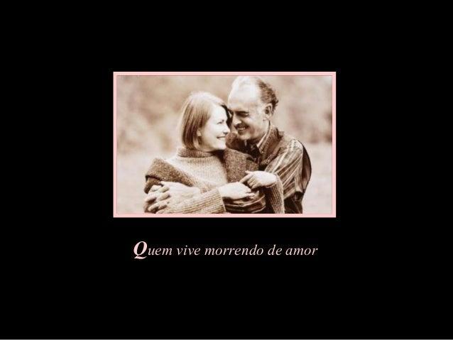Feito por Luana em 03.06.04 – luannarj@uol.com.br Quem vive morrendo de amor