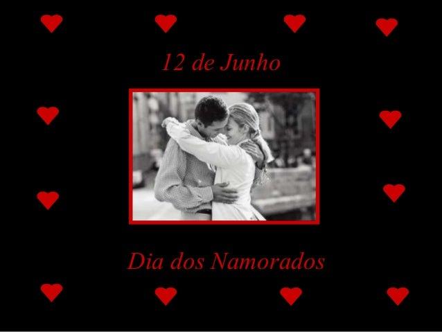 Feito por Luana em 03.06.04 – luannarj@uol.com.br 12 de Junho Dia dos Namorados