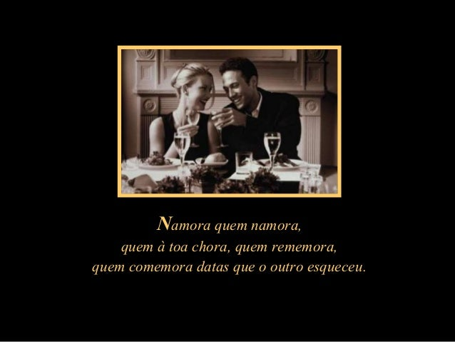 Feito por Luana em 03.06.04 – luannarj@uol.com.br Namora quem namora, quem à toa chora, quem rememora, quem comemora datas...