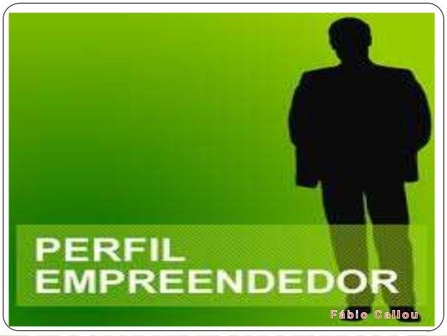 QUEM É O EMPREENDEDOR?O empreendedor é motivado pela auto-realização, pelo desejo de assumirresponsabilidades e pela indep...