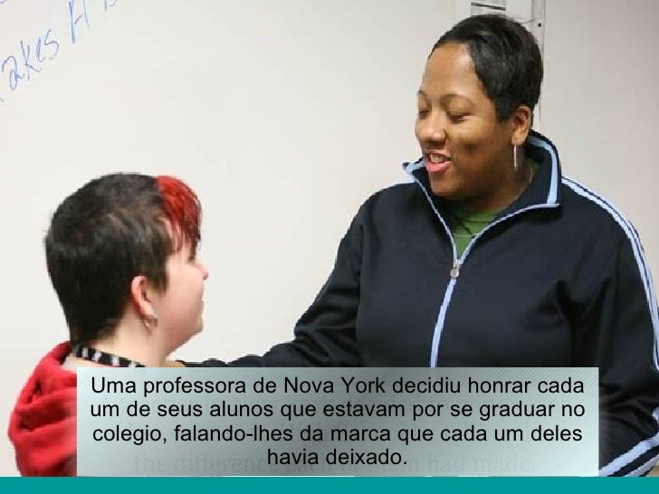 Uma professora de Nova York decidiu honrar cada um de seus alunos que estavam por se graduar no colegio, falando-lhes da m...