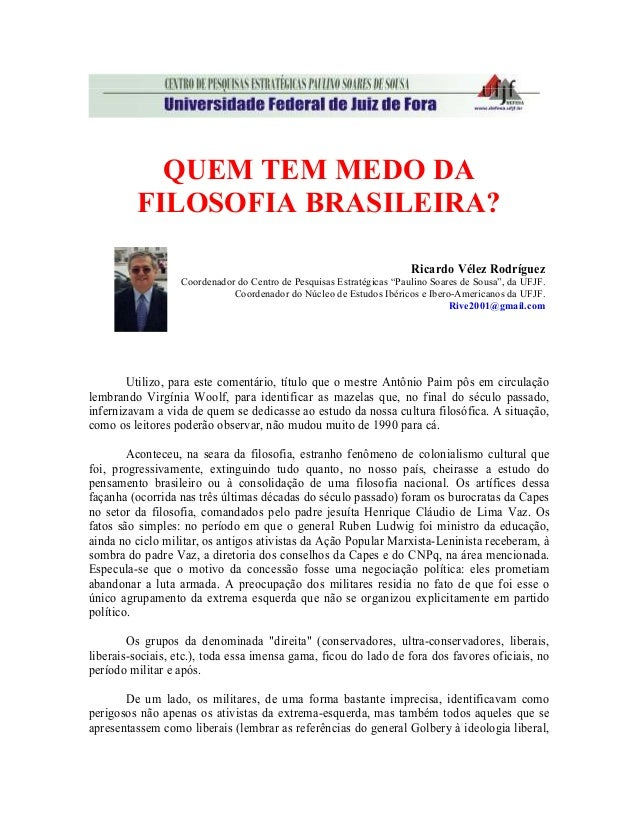"""QUEM TEM MEDO DA FILOSOFIA BRASILEIRA? Ricardo Vélez Rodríguez Coordenador do Centro de Pesquisas Estratégicas """"Paulino So..."""