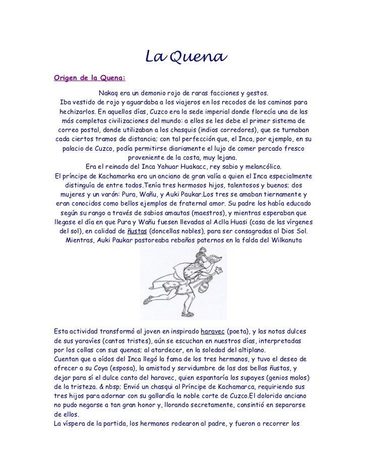 La QuenaOrigen de la Quena:                 Nakaq era un demonio rojo de raras facciones y gestos.   Iba vestido de rojo y...