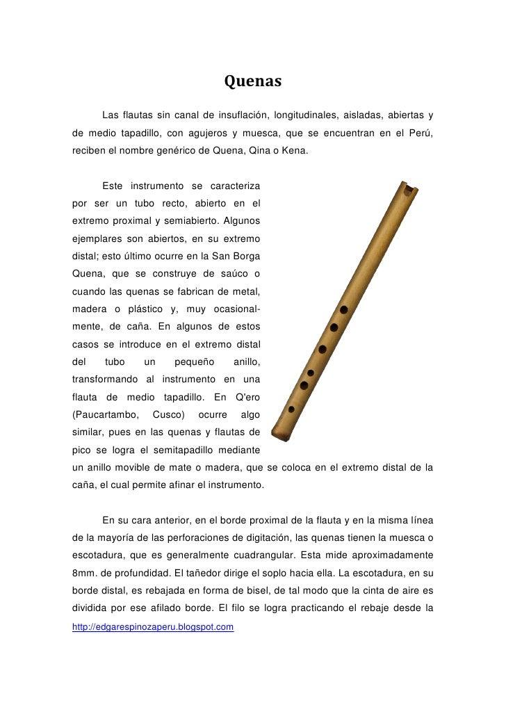 Quenas      Las flautas sin canal de insuflación, longitudinales, aisladas, abiertas yde medio tapadillo, con agujeros y m...
