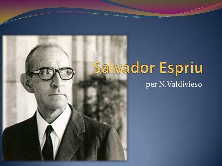 per N.Valdivieso<br />Salvador Espriu<br />
