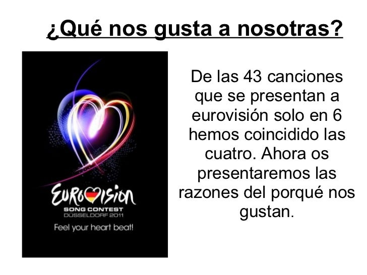 ¿Qué nos gusta a nosotras? De las 43 canciones que se presentan a eurovisión solo en 6 hemos coincidido las cuatro. Ahora ...