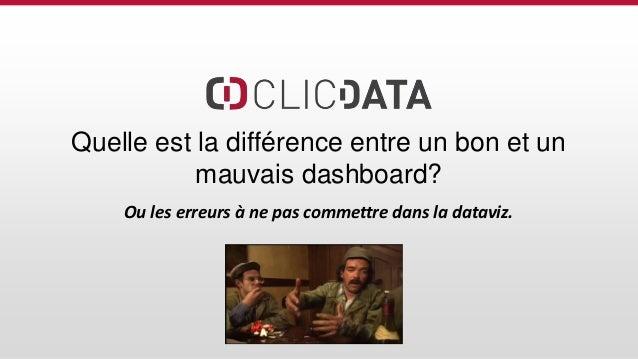 Quelle est la différence entre un bon et un mauvais dashboard? Ou les erreurs à ne pas commettre dans la dataviz.