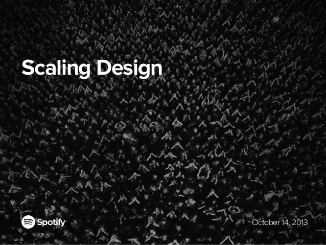 Scaling Design  October 14, 2013
