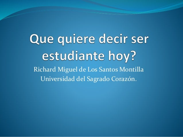 Richard Miguel de Los Santos Montilla Universidad del Sagrado Corazón.