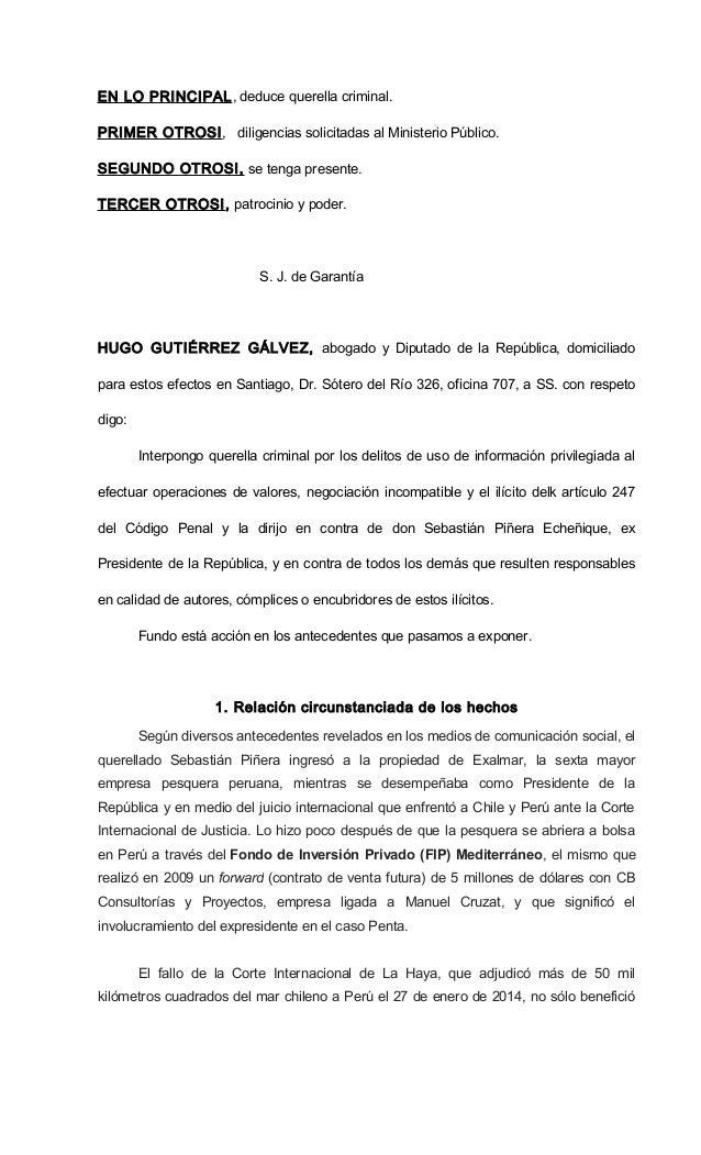 EN LO PRINCIPAL, deduce querella criminal. PRIMER OTROSI, diligencias solicitadas al Ministerio Público. SEGUNDO OTROSI, s...
