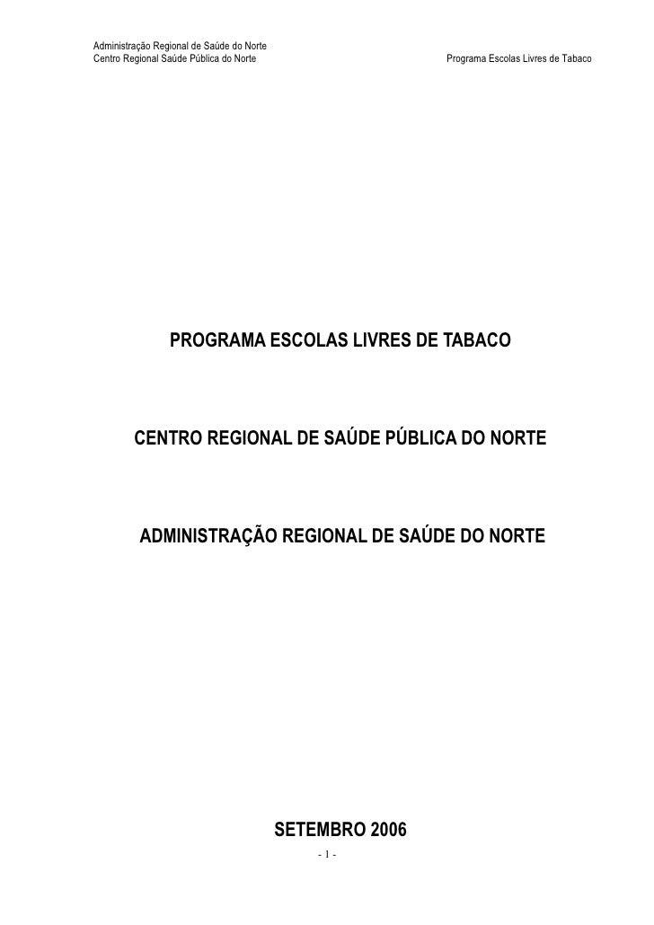 Administração Regional de Saúde do Norte Centro Regional Saúde Pública do Norte                     Programa Escolas Livre...