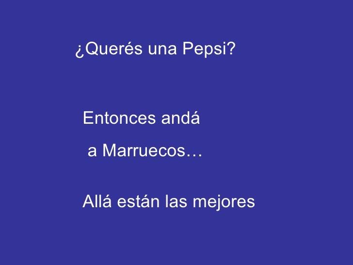¿Querés una Pepsi? Entonces andá a Marruecos… Allá están las mejores