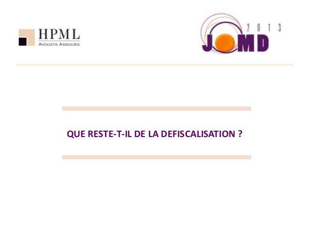 QUE RESTE-T-IL DE LA DEFISCALISATION ?