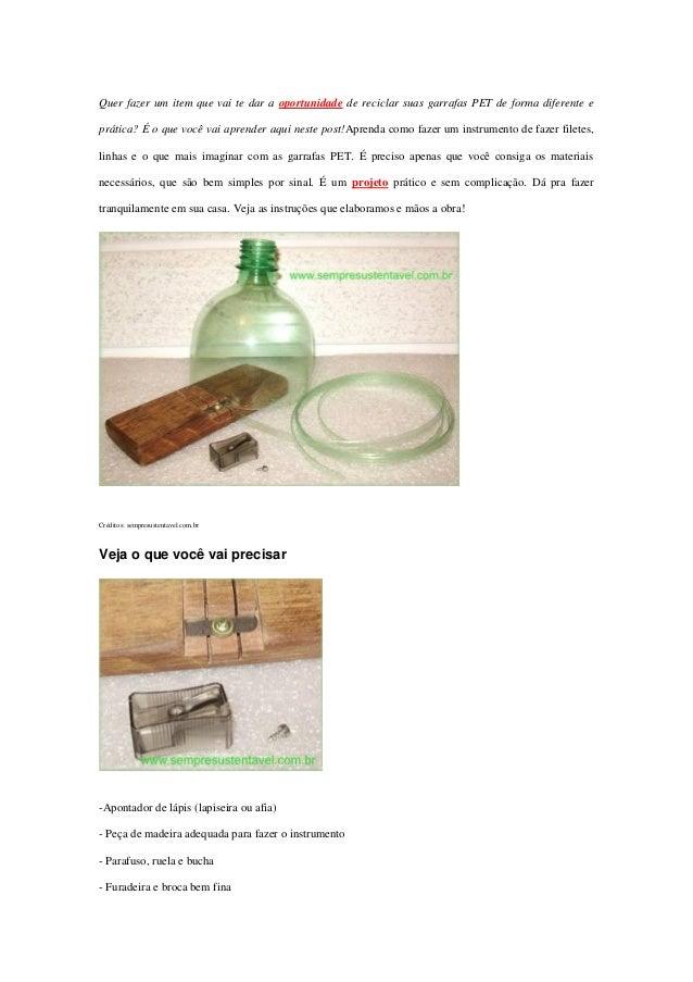 Quer fazer um item que vai te dar a oportunidade de reciclar suas garrafas PET de forma diferente e prática? É o que você ...