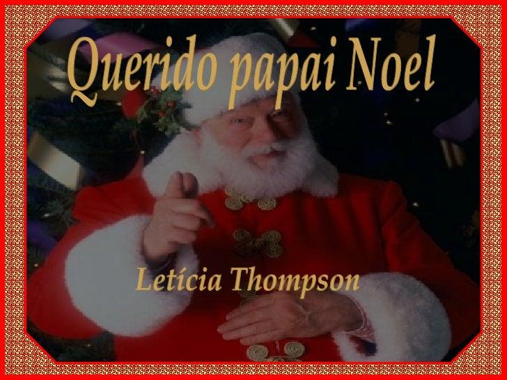 Querido papai Noel Letícia Thompson