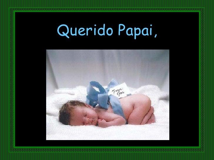 Querido Papai,