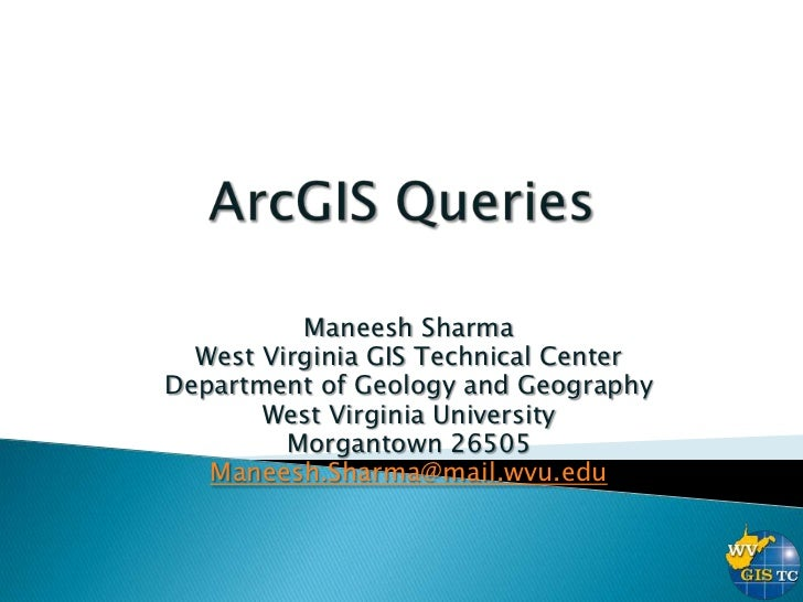 Maneesh Sharma  West Virginia GIS Technical CenterDepartment of Geology and Geography       West Virginia University      ...