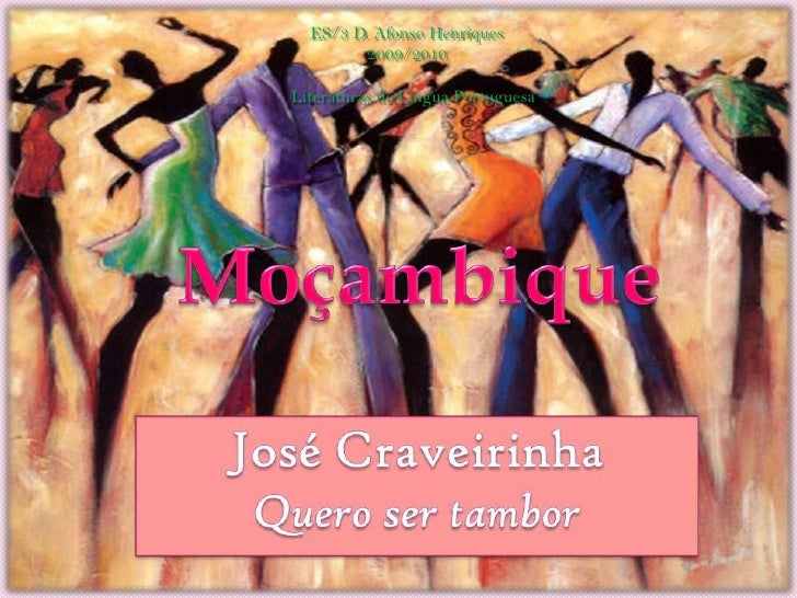 ES/3 D. Afonso Henriques<br />2009/2010<br />Literaturas de Língua Portuguesa<br />Moçambique<br />José Craveirinha<br />Q...
