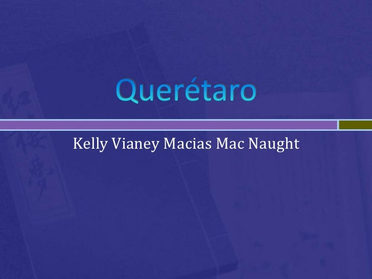 Querétaro<br />Kelly Vianey Macias Mac Naught<br />