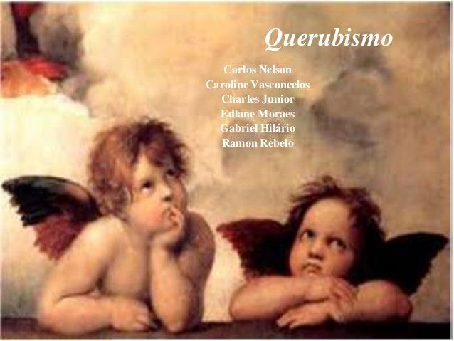 Querubismo   Carlos NelsonCaroline Vasconcelos  Charles Junior  Edlane Moraes  Gabriel Hilário  Ramon Rebelo
