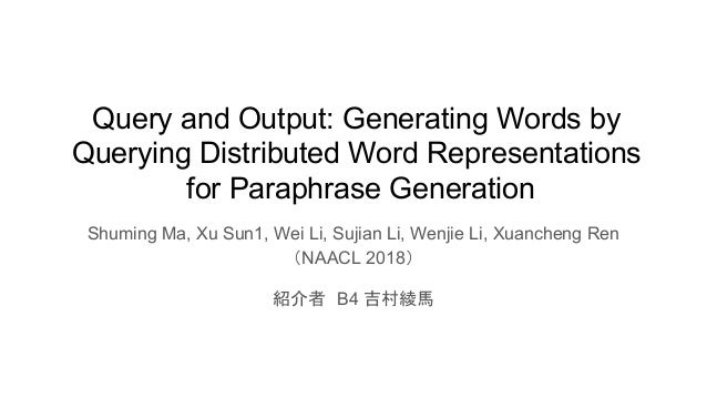 query and output generating words by querying distributed word repre