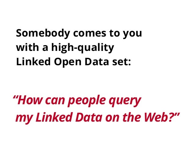 Querying datasets on the Web with high availability Slide 2