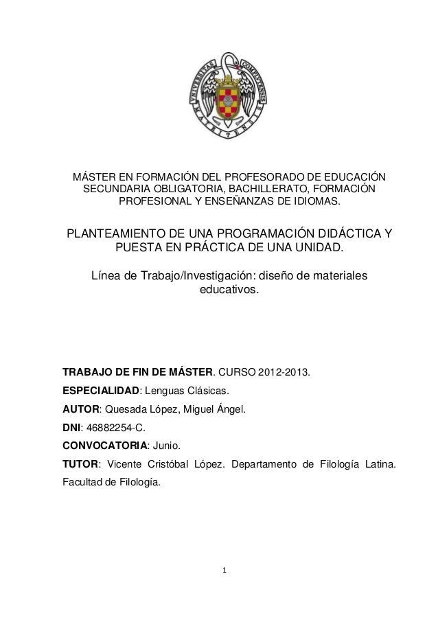 1 MÁSTER EN FORMACIÓN DEL PROFESORADO DE EDUCACIÓN SECUNDARIA OBLIGATORIA, BACHILLERATO, FORMACIÓN PROFESIONAL Y ENSEÑANZA...