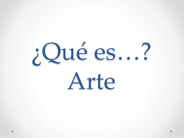 Qué es arte