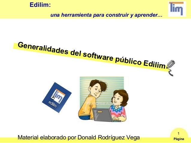 Edilim:           una herramienta para construir y aprender…Genera      lid     ades de                     l   softwar   ...