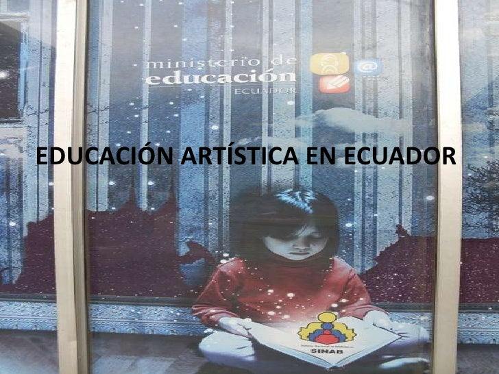 EDUCACIÓN ARTÍSTICA EN ECUADOR