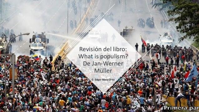 Revisión del libro: What is populism? De Jan-Werner Müller G. Edgar Mata Ortiz