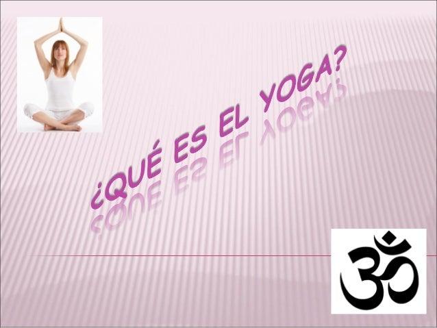 Si pensabas que el yoga es todo acerca de flexión y torsión del cuerpo en formas extrañas, es el momento de repensar.  Yog...