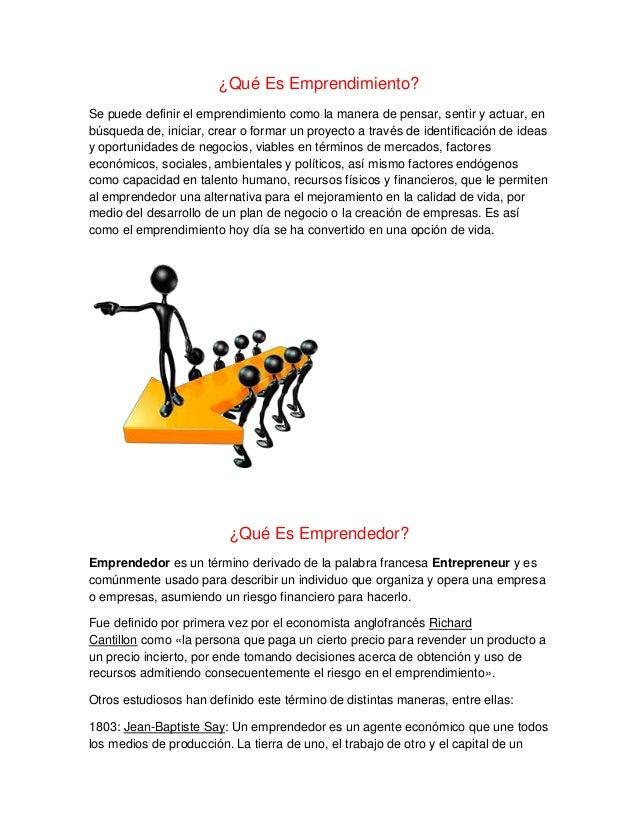 ¿Qué Es Emprendimiento? Se puede definir el emprendimiento como la manera de pensar, sentir y actuar, en búsqueda de, inic...