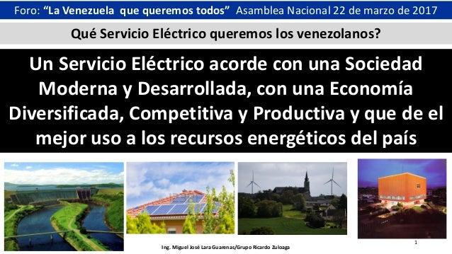 """Foro: """"La Venezuela que queremos todos"""" Asamblea Nacional 22 de marzo de 2017 Un Servicio Eléctrico acorde con una Socieda..."""