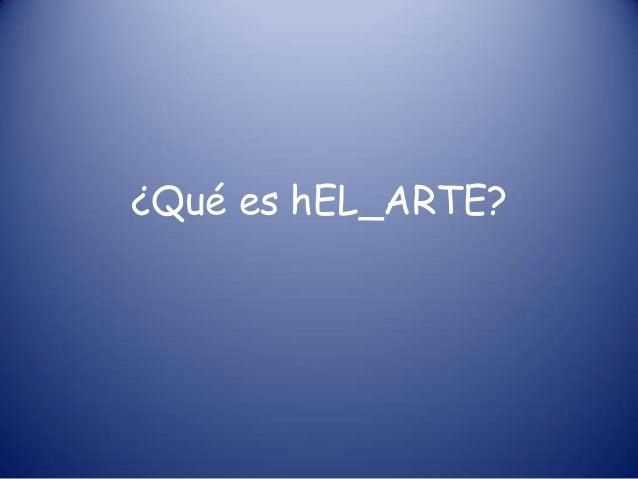 ¿Qué es hEL_ARTE?