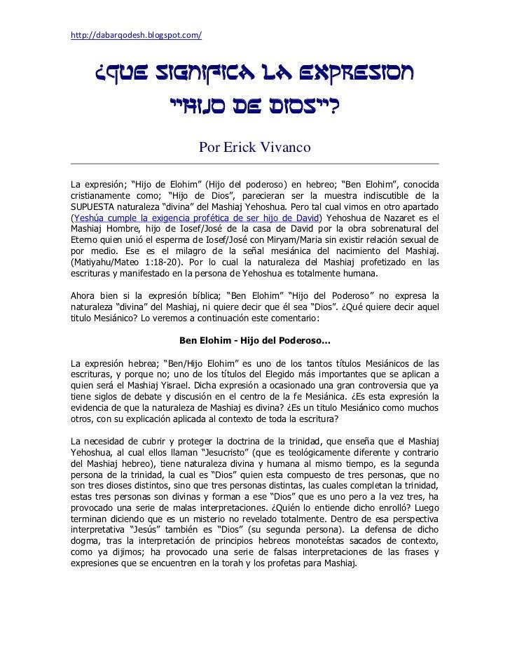 "http://dabarqodesh.blogspot.com/      ¿QUE SIGNIFICA LA EXPRESION                         ""HIJO DE DIOS""?                 ..."