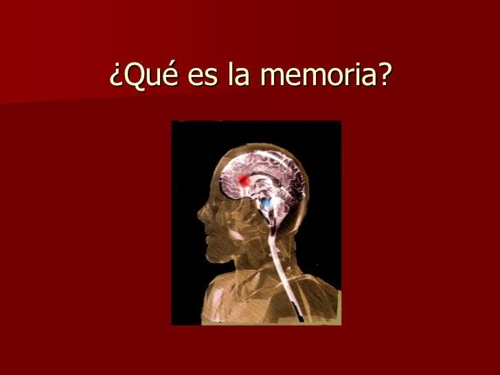 ¿Qué es la memoria?