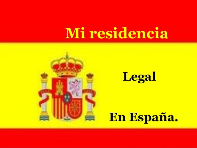 Mi residencia Legal En España.